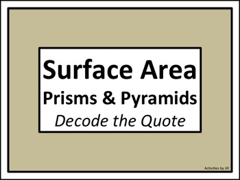 Surface Area Prisms & Pyramids: Decode the Quote