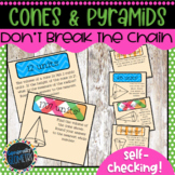 Surface Area & Volume of Cones & Pyramids: Don't Break the Chain/Scavenger Hunt