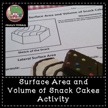 Surface Area and Volume of Snack Cakes Activity - Differentiated