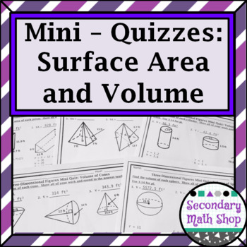 Surface Area and Volume of Three Dimensional Figures Unit Mini-Quizzes