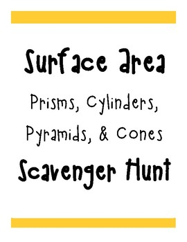 Surface Area of Prisms, Cylinders, Pyramids, and Cones Scavenger Hunt