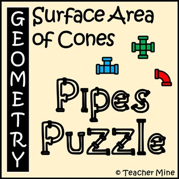 Surface Area of Cones - Pipes Puzzle Activity