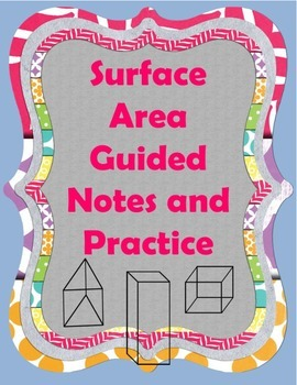 Surface Area Guided Notes and Practice {Geometry}
