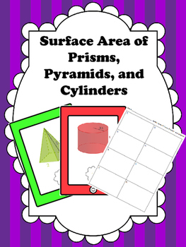 Surface Area of Prisms, Pyramids and Cylinders 7.G.4, 7.G.