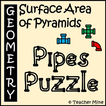 Surface Area of Pyramids - Pipes Puzzle Activity