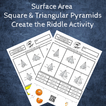 Surface Area of Pyramids (Square and Triangle Bases) Create a Riddle Activity