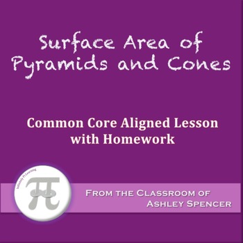 Surface Area of Pyramids and Cones (Lesson with Homework)