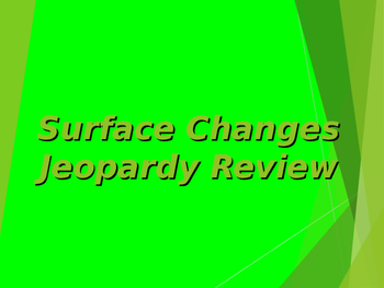 Surface Changes Jeopardy