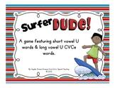 Surfer Dude - A Long U CVCe Game