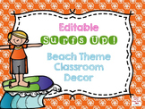 Surfs Up EDITABLE Beach Classroom Theme Decor