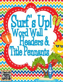 Surf's Up! Word Wall Headers and Title Pennants (surf, bea