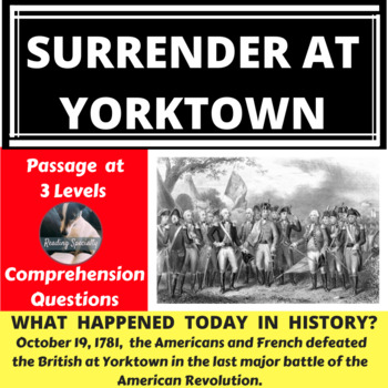 Surrender at Yorktown, Differentiated Reading Passage, October 19