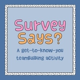 Survey Says? Get-to-Know-You Teambuilding Activity