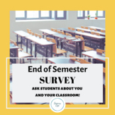 Survey students about you (the teacher) at the end of the