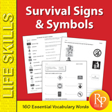160 Survival Signs, Symbols & Words:  Life Skills Lessons & Activities