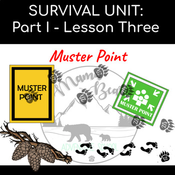 Survival Unit Lesson THREE - MUSTER POINT!