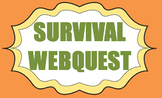 Survival Themed Webquest
