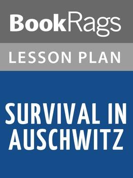Survival in Auschwitz Lesson Plans
