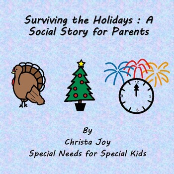 Surviving the Holidays : A Social Story for Special Education