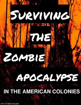 Surviving the Zombie Apocalypse in the American Colonies - US History Unit (PBL)