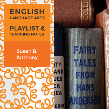 Susan B. Anthony – Playlist and Teaching Notes