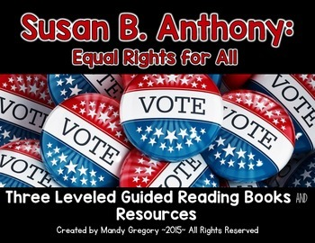 Susan B. Anthony: 3 Leveled Guided Reading Books and Activities