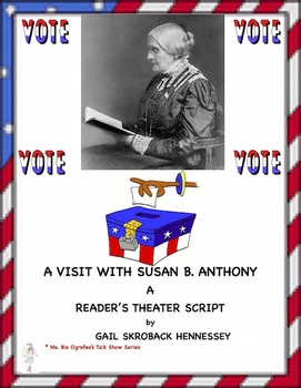 Susan B. Anthony: A Reader's Theater Script(Women's History Month)