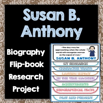 Susan B. Anthony Biography Research Project, Flip Book, Women's History Month