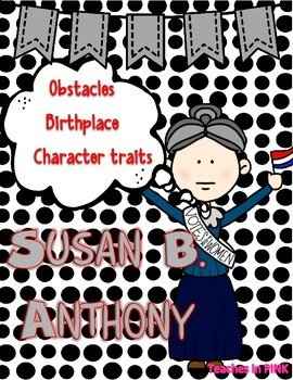 Susan B. Anthony {Character Girl} #thirdgradetribe