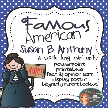 Susan B. Anthony: Famous American Mini Unit {PowerPoint & Printables}