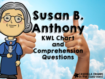 Susan B. Anthony KWL Chart and Questions Common Core Aligned