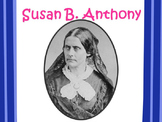 Susan B. Anthony POWERPOINT- 3rd Grade SS