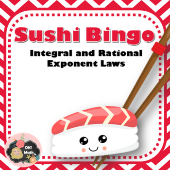 Sushi Bingo: Integral and Rational Exponents