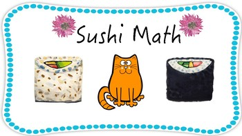 Sushi Math! Basic Operations, Place Value, Fractions! Math Centers!