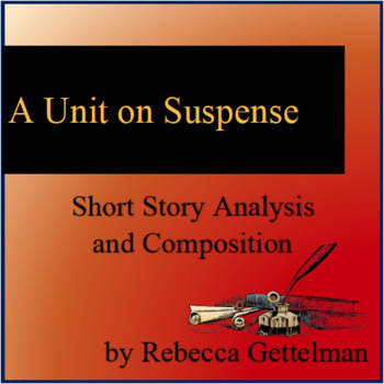 Suspense Unit:  Short Story Analysis and Composition