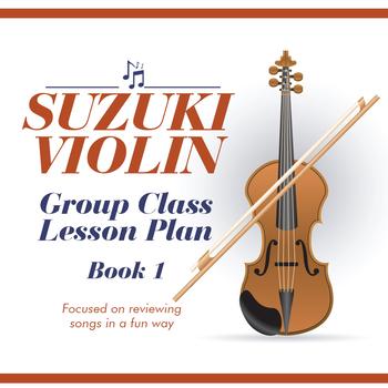 Suzuki Violin Group Class Lesson Plan (Book 1)