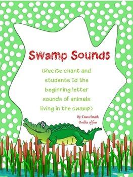 Swamp Sounds! ( id beginning letter sounds of swamp creatures)