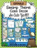 Swamp Theme Classroom Decor- EDITABLE!
