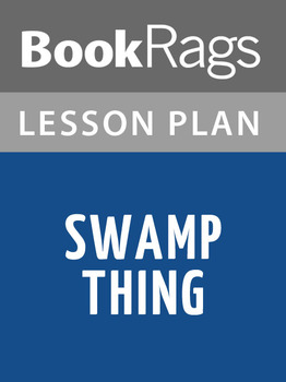 Swamp Thing Lesson Plans