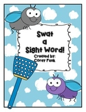 Swat A Sight Word!  Kindergarten Sight Word Game/Activity