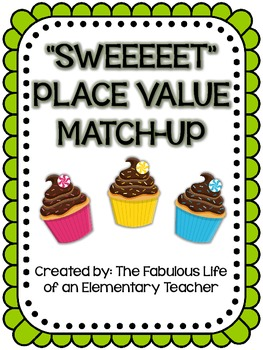 """Sweeeeet"" Place Value Match-Up {*FREEBIE*}"