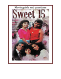 Sweet 15- Movie guide and questions