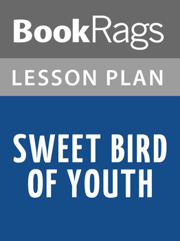 Sweet Bird of Youth Lesson Plans
