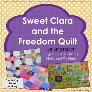 Sweet Clara and the Freedom Quilt - Black History Art Writ
