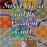 Sweet Clara and the Freedom Quilt Literacy Unit with STAAR Questions