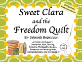 Sweet Clara and the Freedom Quilt by Deborah Hopkinson:    A Literature Study!