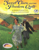 Sweet Clara and the Freedom Quilt: motivation, vocabauthor's craft (Common Core
