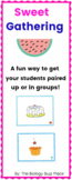 """Sweet Gatherings""- A Sweet Way to Pair up Students"