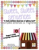 Sweet Sentences- Complete Sentence or Fragment Classroom o