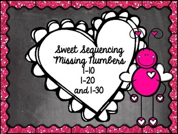Sweet Sequencing Valentine Missing Numbers 1-10 1-20 1-30